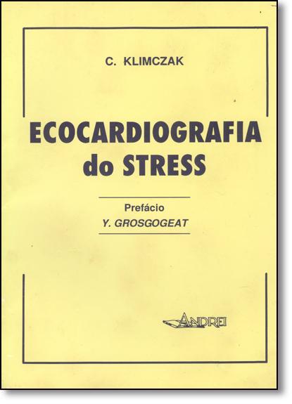 Ecocardiografia do Stress, livro de Christophe Klimczak