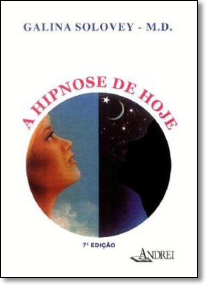 Hipnose de Hoje, A, livro de Galina Solovey