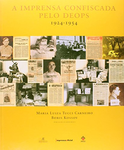 Imprensa Confiscada Pelo DEOPS, A, livro de CARNEIRO, Maria Luiza Tucci , Boris Kossoy (org.)