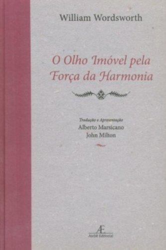 O Olho Imóvel Pela Força da Harmonia, livro de William Wordsworth