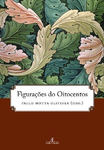 Figurações do Oitocentos, livro de Paulo Motta Oliveira (org.)