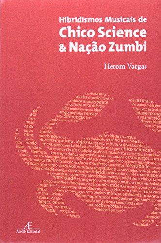 Hibridismos Musicais de Chico Science e Nação Zumbi, livro de Herom Vargas