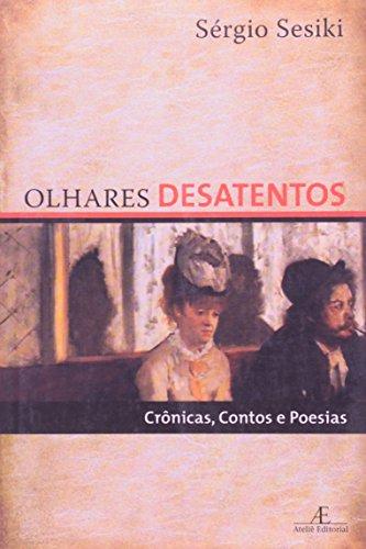 Olhares Desatentos, livro de Sérgio Sesiki
