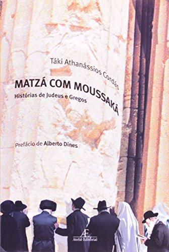 Matzá com Moussaká – Histórias de Judeus e Gregos, livro de Táki Athanássios Cordás