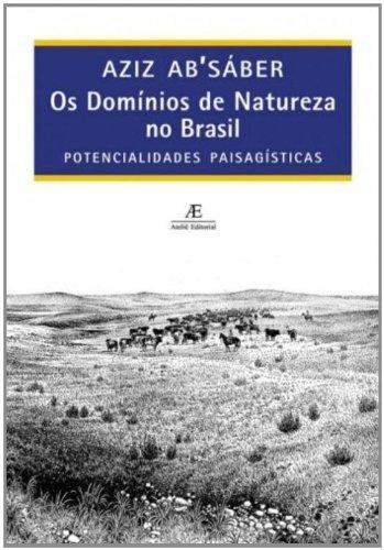 Os domínios de natureza no Brasil - Potencialidades paisagísticas, livro de Aziz Ab´Sáber