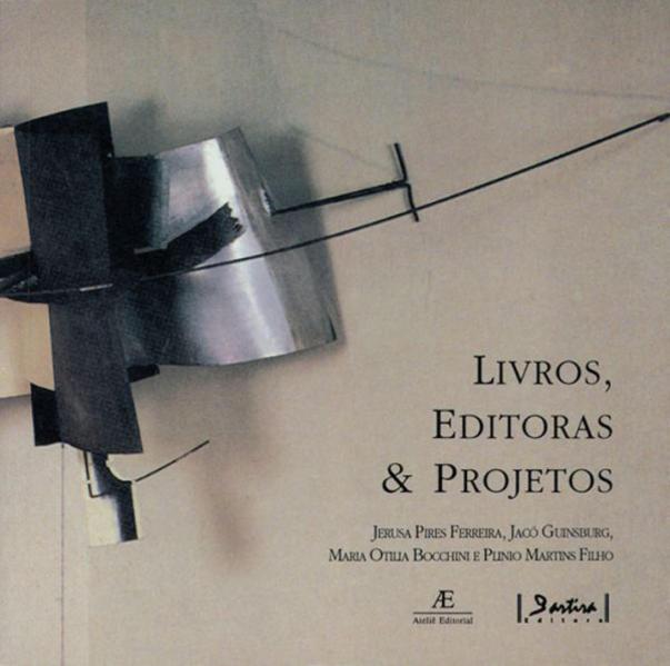 Livros, Editoras e Projetos, livro de Maria Otilia Bocchini, Jerusa Pires Ferreira, Jacó Guinsburg, Plinio Martins Filho