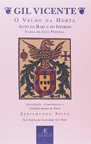 Gil Vicente – O Velho da Horta, Auto da Barca do Inferno, Farsa de Inês Pereira, livro de Gil Vicente