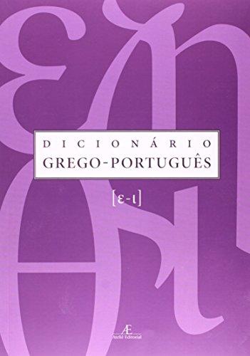 Dicionário Grego-Português – Vol. 2, livro de Maria Helena de Moura Neves, Maria Celeste C. Dezotti, Daisi Malhadas