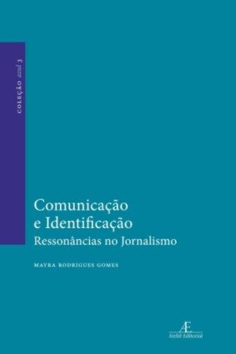 Comunicação e Identificação – Ressonâncias no Jornalismo, livro de Mayra Rodrigues Gomes