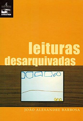 Leituras Desarquivadas, livro de João Alexandre Barbosa