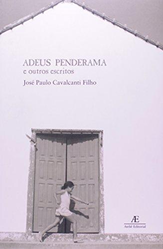 Adeus Penderama e Outros Escritos, livro de José Paulo Cavalcanti Filho