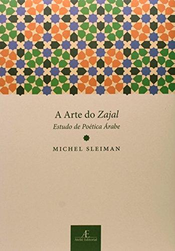 A Arte do Zajal - Estudo de Poética Árabe, livro de Michel Sleiman