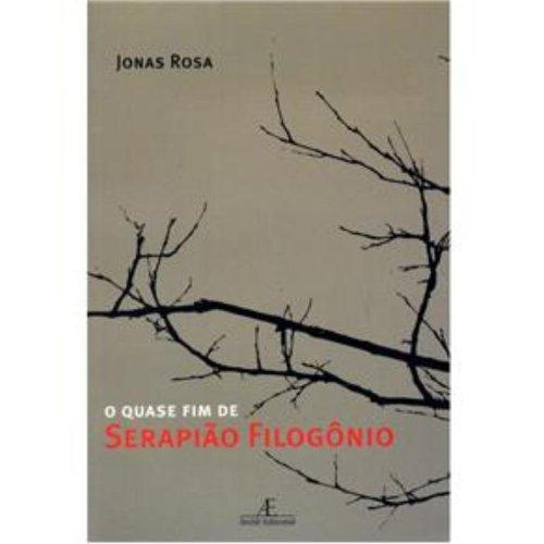 O Quase Fim de Serapião Filogônio, livro de Jonas Rosa