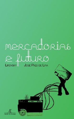 Mercadorias e Futuro, livro de José Paes de Lira (Lirovsky)