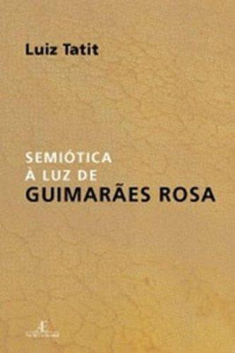 Semiótica à Luz de Guimarães Rosa, livro de Luiz Tatit