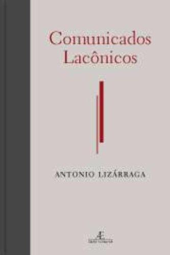 Comunicados Lacônicos, livro de Antonio Lizárraga