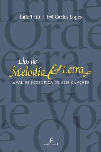 Elos de Melodia e Letra - Análise Semiótica de Seis Canções, livro de Luiz Tatit & Ivã Carlos Lopes