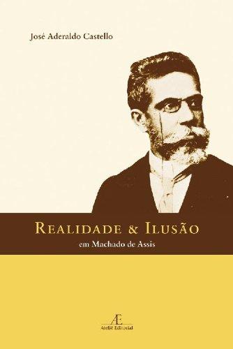 Realidade e Ilusão em Machado de Assis, livro de José Aderaldo Castello
