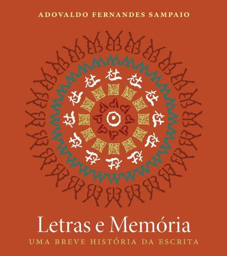 Letras e Memória – Uma Breve História da Escrita, livro de Adovaldo Fernandes Sampaio