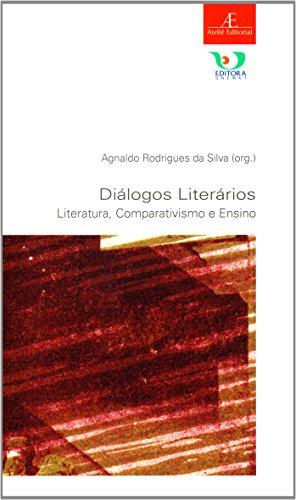 Diálogos Literários – Literatura, Comparativismo e Ensino, livro de Agnaldo Rodrigues da Silva (Org.)