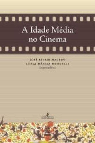 A Idade Média no Cinema, livro de José Rivair Macedo, Lênia Márcia Mongelli (Orgs.)