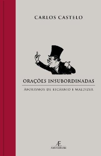 Orações Insubordinadas, livro de Carlos Castelo