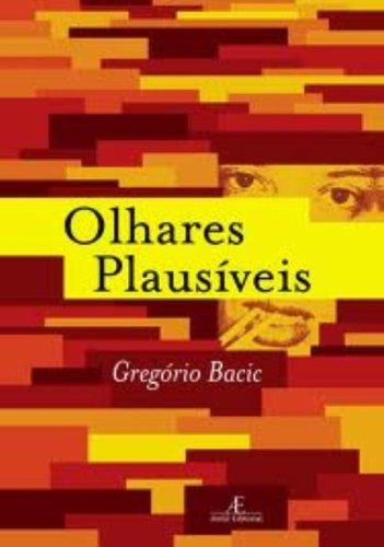 Olhares Plausíveis, livro de Gregório Bacic