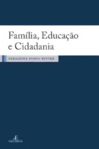 Família, Educação e Cidadania, livro de Geraldina Porto Witter