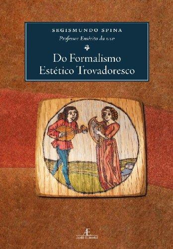 Do Formalismo Estético Trovadoresco, livro de Segismundo Spina
