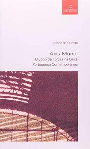 Axis Mundi – O Jogo de Forças na Lírica Portuguesa Contemporânea, livro de Nelson de Oliveira