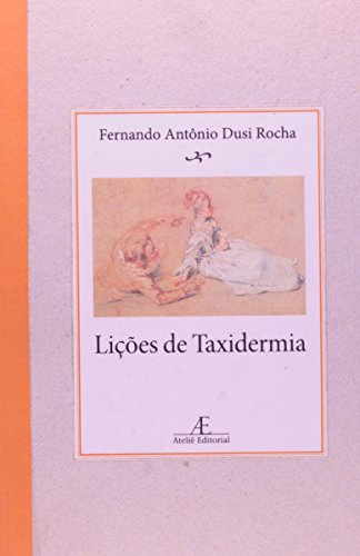 Lições de Taxidermia, livro de Fernando Antônio Dusi Rocha