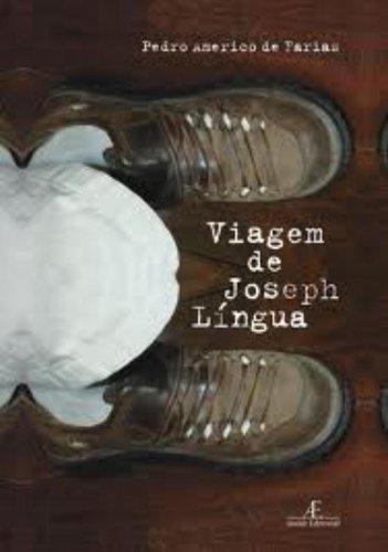 Viagem de Joseph Língua, livro de Pedro Américo de Farias