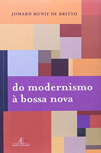 Do Modernismo à Bossa Nova, livro de Jomard Muniz de Britto