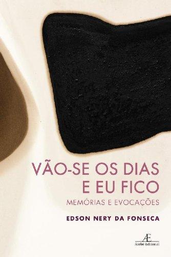 Vão-se os Dias e Eu Fico, livro de Edson Nery da Fonseca