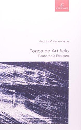 Fogos de Artifício - Flaubert e a Escritura , livro de Verónica Galíndez-Jorge
