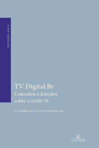 TV Digital.Br, livro de S. Squirra, Valdecir Becker (orgs.)