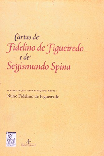 Cartas de Fidelino de Figueiredo e de Segismundo Spina, livro de Nuno Fidelino de Figueiredo