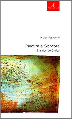 Palavra e Sombra – Ensaios de Crítica, livro de Arthur Nestrovski