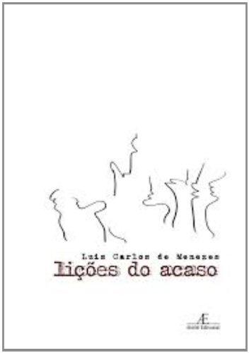 Lições do Acaso, livro de Luis Carlos de Menezes