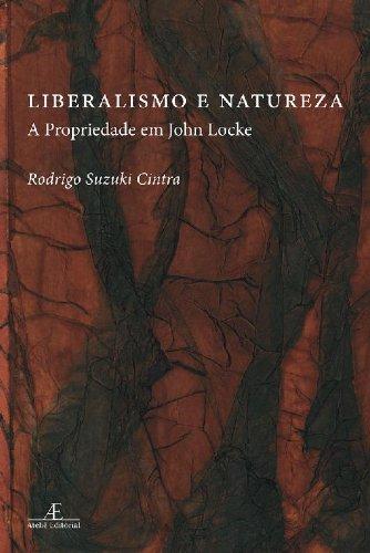 Liberalismo e Natureza - A Propriedade em John Locke, livro de Rodrigo Suzuki Cintra