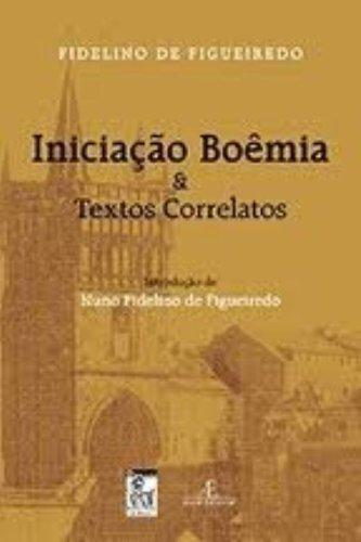 Iniciação Boêmia & Textos Correlatos, livro de Fidelino de Figueiredo