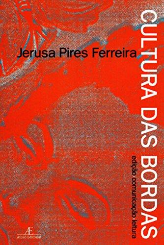 Cultura das Bordas - Edição. Comunicação. Leitura, livro de Jerusa Pires Ferreira