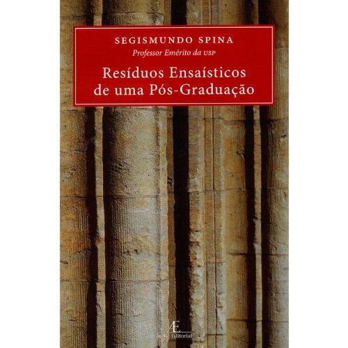 Resíduos Ensaísticos de uma Pós-Graduação, livro de Segismundo Spina