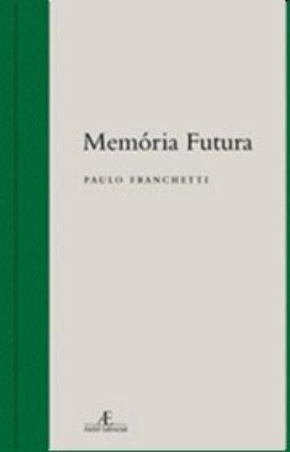 Memória Futura, livro de Paulo Franchetti