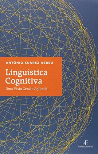 Linguística cognitiva - Uma visão global e aplicada, livro de Antônio Suárez Abreu