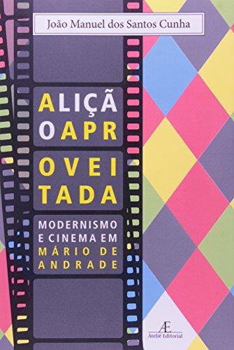 A Lição Aproveitada - Modernismo e Cinema em Mário de Andrade, livro de João Manuel dos Santos Cunha