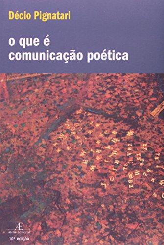 Que É a Comunicação Poética, O, livro de Décio Pignatari