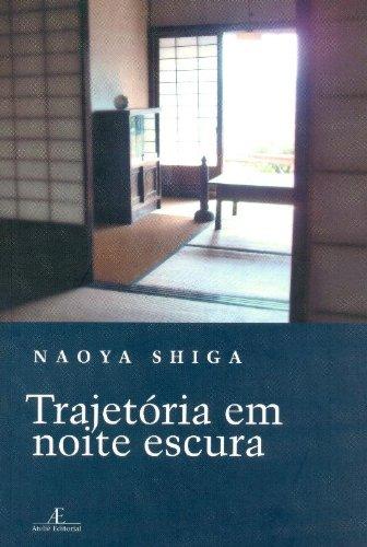 Trajetória em Noite Escura, livro de Naoya Shiga