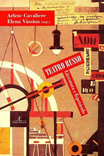 Teatro Russo - Literatura e Espetáculo, livro de Elena Vássina, Arlete Cavalieri