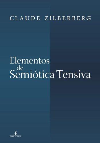 Elementos de Semiótica Tensiva, livro de Claude Zilberberg
